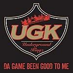 UGK Da Game Been Good To Me (Single)