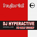 DJ Hyperactive I'm Only Buggin'