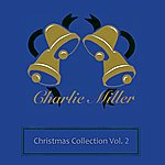 Charlie Miller Christmas Collection Volume 2