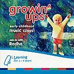 Radha Growin' Ups - Early Childhood Music Class