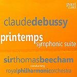 Sir Thomas Beecham Debussy: Printemps Symphonic Suite