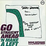 Sadao Watanabe Go Straight Ahead 'N Make A Left