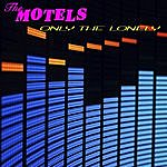 The Motels Only The Lonely (Re-Recorded Version)