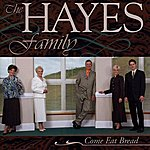 The Hayes Family Come Eat Bread