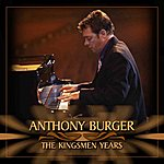 Anthony Burger The Kingsmen Years