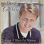Kirk Talley Songs I Wish I'd Written