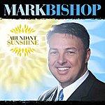 Mark Bishop Abundant Sunshine