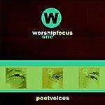 Poet Voices Worship Focus One