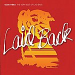 Laid Back Good Vibes - The Very Best Of Laid Back