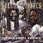Gregory Isaacs Gregory Isaacs Sings Dennis Brown