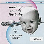 Raymond Scott Soothing Sounds For Baby: Vol. 1