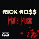 Rick Ross Mafia Music (Single)(Parental Advisory)