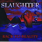 Slaughter Back To Reality