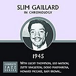 Slim Gaillard Complete Jazz Series 1945 Vol. 1