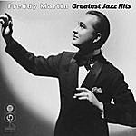 Freddy Martin Greatest Jazz Hits