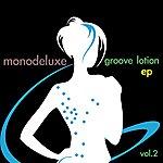 Monodeluxe Groove Lotion Vol. 2