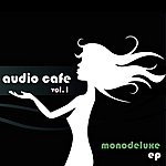 Monodeluxe Audio Cafe Vol. 1