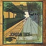 Jordan Tice Long Story