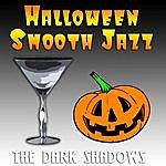 Darkshadows Halloween Smooth Jazz
