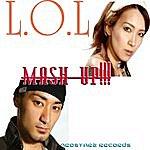 L.O.L. Mash Up!!!