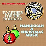 Holiday Together For The Holidays Hanukkah & Christmas Music