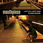 Mouthpiece Can't Kill What's Inside: The Complete Discography
