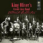 King Oliver's Creole Jazz Band Ultimate Collection