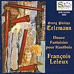 François Leleux Georg Philipp Telemann: Douze Fantaisies Pour Hautbois