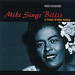 Miki Howard Miki Sings Billie: A Tribute To Billie Holiday