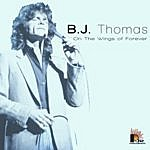 B.J. Thomas On The Wings Of Forever