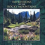 Steve Haun Impressions Of The Rocky Mountains