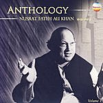 Nusrat Fateh Ali Khan Anthology - Nusrat Fateh Ali Khan