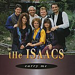 The Isaacs Carry Me