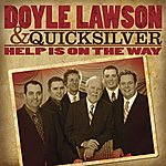 Doyle Lawson & Quicksilver Help Is On The Way