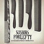 Scissors For Lefty Underhanded Romance