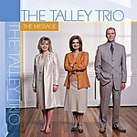 The Talley Trio The Message