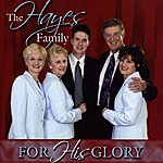 The Hayes Family For His Glory