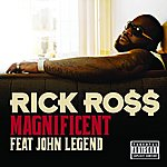 Rick Ross Magnificent (Feat. John Legend) (Parental Advisory)