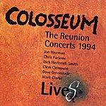 Colosseum LiveS: The Reunion Concerts 1994