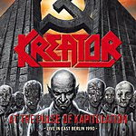 Kreator At The Pulse Of Kapitulation: Live In East Berlin 1990