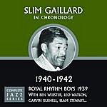 Slim Gaillard Slim Gaillard: Complete Jazz Series, 1940 - 1942