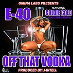 E-40 Off That Vodka (Feat. Goldie Gold)