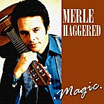 Merle Haggard Magic