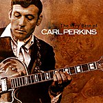 Carl Perkins The Very Best Of