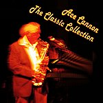 Ace Cannon The Classic Collection  Vol 1