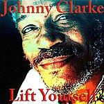 Johnny Clarke Lift Yourself