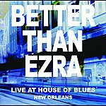 Better Than Ezra Live At House Of Blues New Orleans
