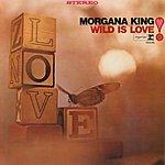 Morgana King Wild Is Love
