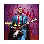 Monte Warden A Stranger To Me Now