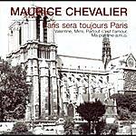 Maurice Chevalier Maurice Chevalier - Paris Sera Toujours Paris